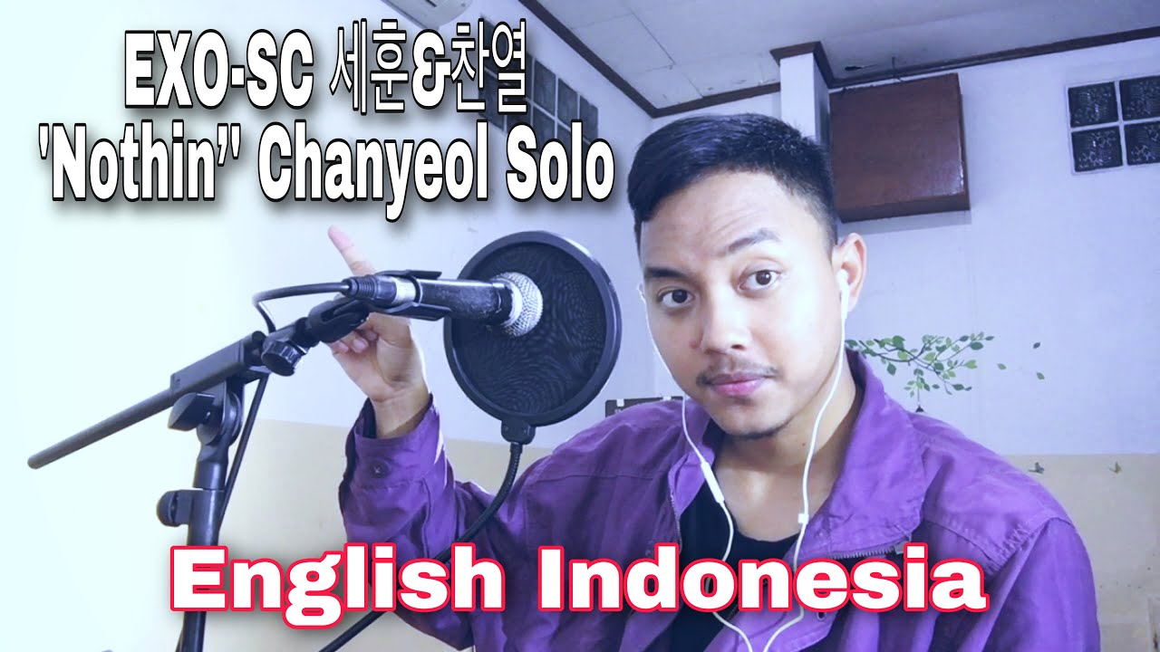 EXO-SC 세훈&찬열 'Nothin'' Chanyeol Solo   English Indonesia   Vocal Cover