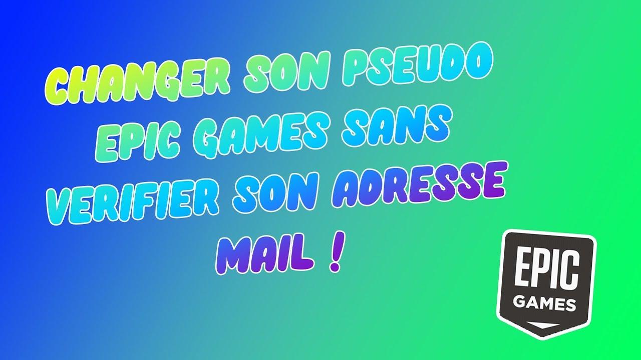 COMMENT CHANGER SON PSEUDO EPIC GAMES SANS VÉRIFIER SON ...