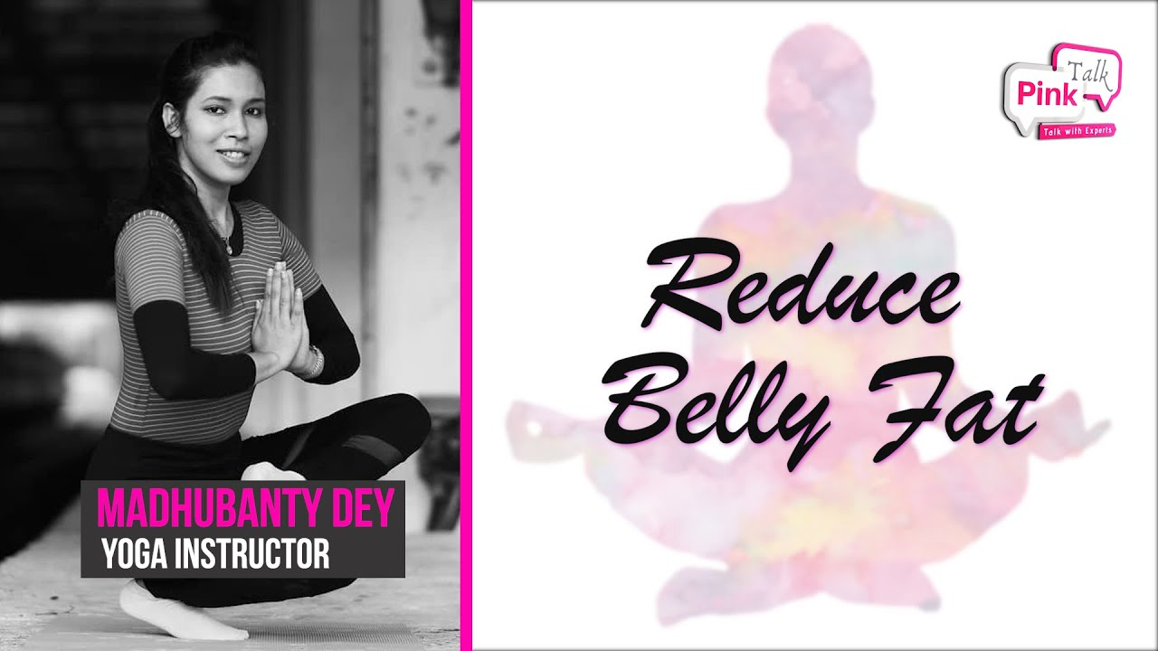 Reduce Belly Fat | Pink Talk | Madhubanty Dey