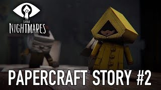 Little Nightmares - Paper Craft Story #2