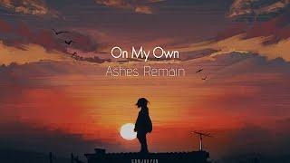 [한글번역] Ashes Remain - On My Own