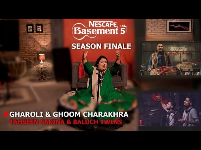 GHAROLI-GHOOM CHARAKHRA | Tahseen Sakina and Baluch Twins | NESCAFÉ Basement Season 5 | 2019