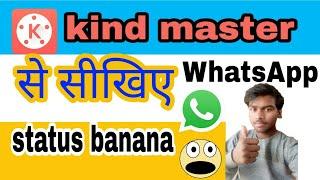 Kindmaster se what. s app love status Banaye