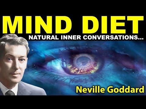 MIND DIET... Naturalness of Inner Conversation (Neville Goddard)