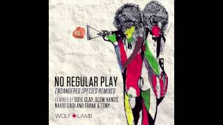 No Regular Play - Won