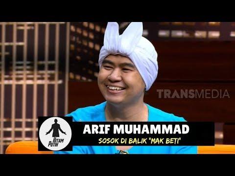Arif Muhammad,  Sosok di Balik 'MAK BETI' | HITAM PUTIH (19/02/19) Part 3