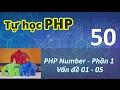 Tự học PHP - 50 PHP Number - 01 Vấn đề 01 - 05