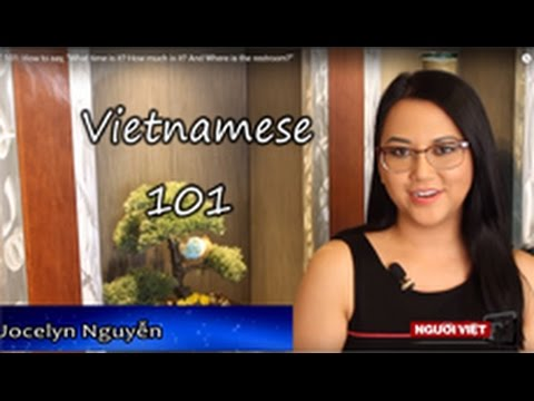 """VIET 101: How to say, """"What time is it? How much is it? And Where is the restroom?"""""""