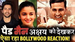 Bollywood Reaction on Akshay Kumar's PADMAN Trailer