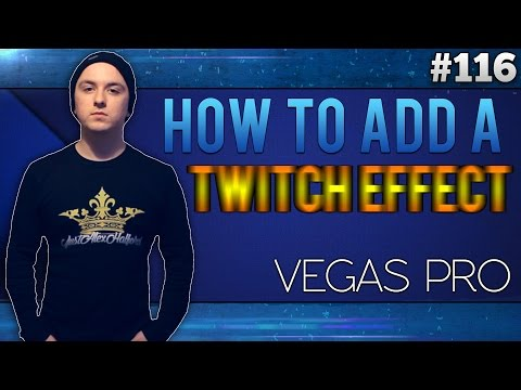 Sony Vegas Pro 13: How To Add A Twitch Effect - Tutorial #116