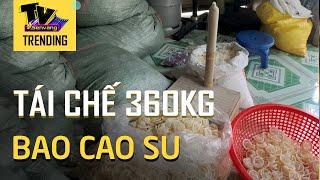 Phát hiện cơ sở tái chế 324.000 bao cao su đã qua sử dụng
