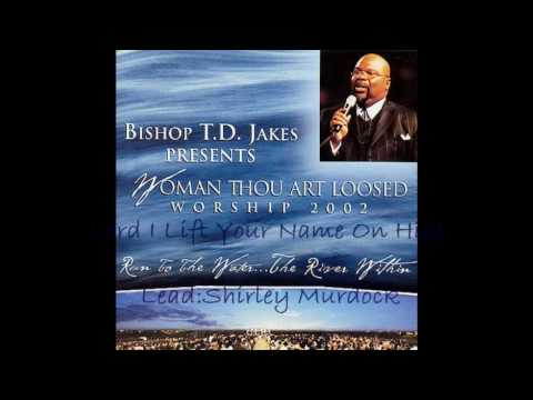 Lord I Lift Your Name On High-T.D Jakes