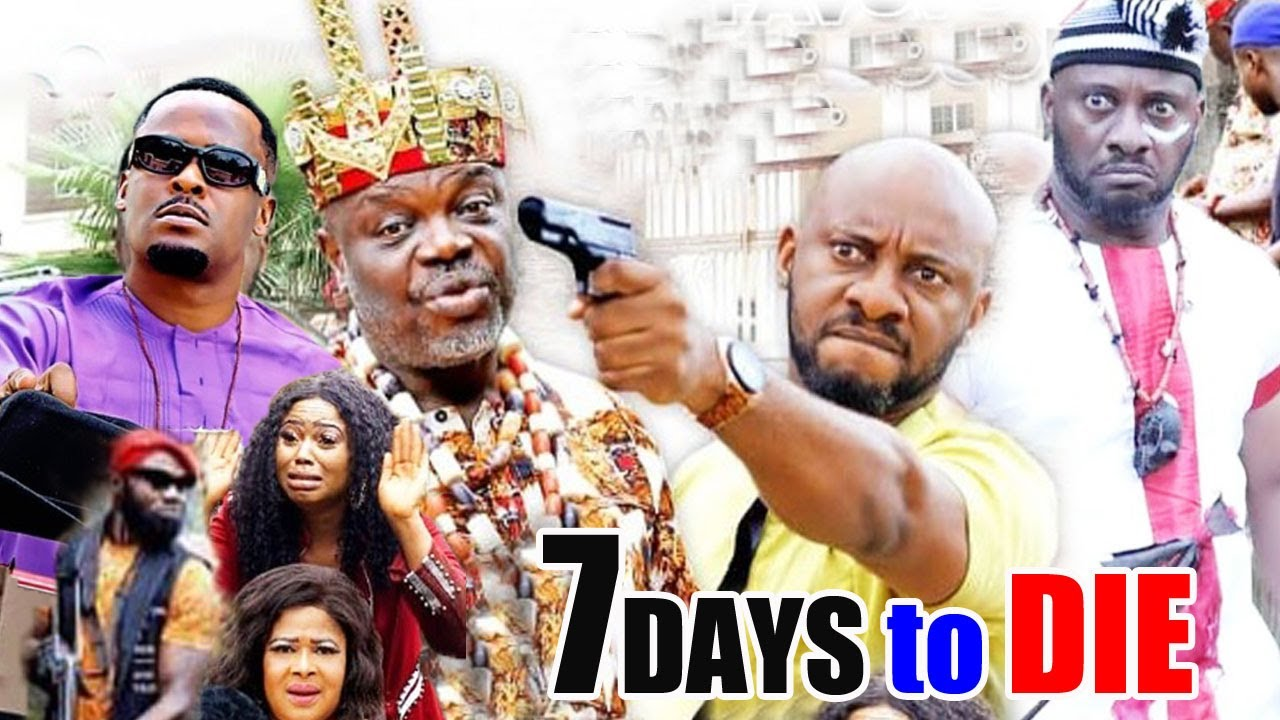Download 7DAYS TO DIE Season 2- [NEW MOVIE] YUL EDOCHIE LATEST NIGERIAN NOLLYWOOD MOVIEAFRICAN MOV 2020\2021