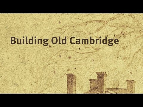Building Old Cambridge