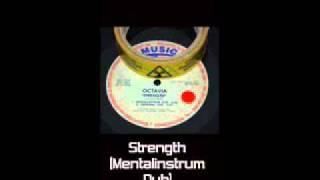 Octavia - Strength (Mentalinstrum Dub)