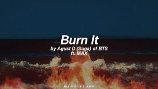 Download song Burn It ft. MAX | Agust D / Suga (BTS - 방탄소년단) English Lyrics