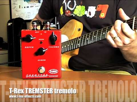 T-Rex: TREMSTER Tremolo.
