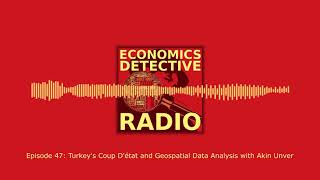 Turkey's Coup D'état and Geospatial Data Analysis with Akin Unver