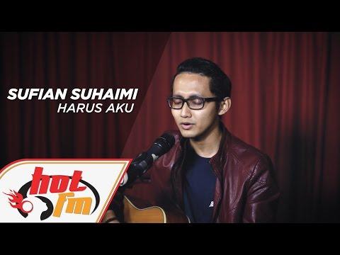 SUFIAN SUHAIMI - Harus Aku (LIVE) - Akustik Hot  - #HotTV
