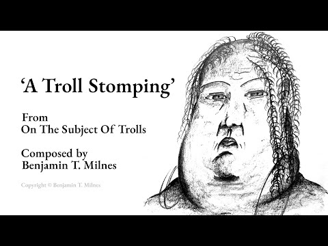 'A Troll Stomping' - music from On The Subject Of Trolls