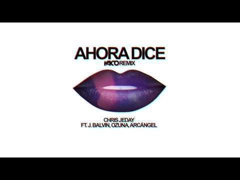 Ahora Dice YACO DJ REMIX  Chris Jeday ft J Balvin, Ozuna, Arcángel