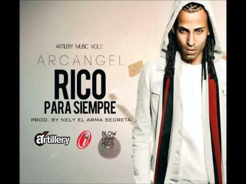 Arcangel - Rico Por Siempre (Prod Nely El Arma Secreta) NEW REGGAETON 2012*