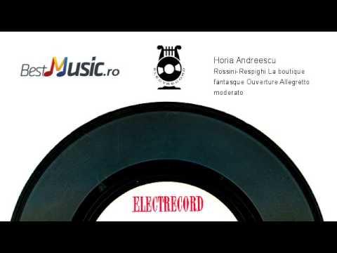 Horia Andreescu  Rossini-Respighi La boutique fantasque Ouverture Allegretto moderato
