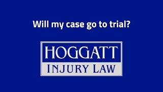 Hoggatt Law Office, P.C. Video - Will my case go to trial?
