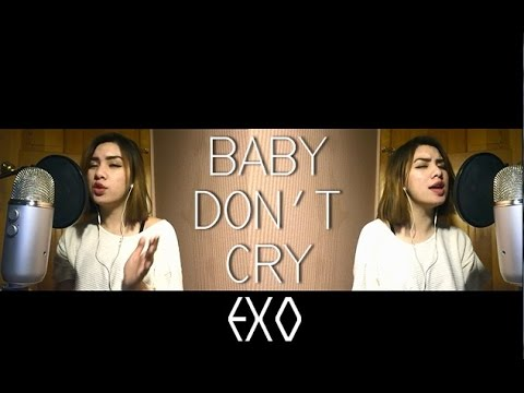 EXO (엑소) - Baby Don't Cry Cover | Cindy Vo