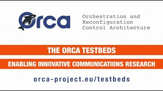 ORCA Project tesbeds