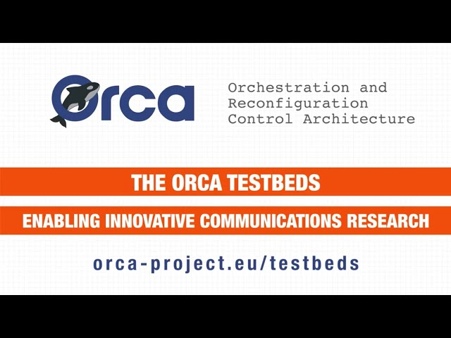 ORCA Project testbeds
