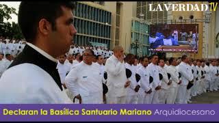 Declaran la Basílica Santuario Mariano Arquidiocesano thumbnail