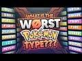 What Is The Worst Pokemon Type?
