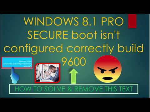 WINDOWS 8.1 PRO SECURE Boot Isn't Configured Correctly Build 9600 #2018#