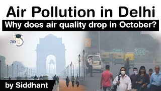 Delhi Air Pollution - Why does air quality drop in October every year? #UPSC #IAS