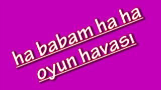 HABABAM HA  OYUN HAVASI