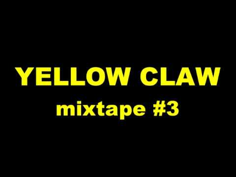Yellow claw mixtape #3