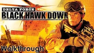 Delta Force: Black Hawk Down Walkthrough