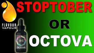 Stoptober or Octova #6 e-juice from Flavour vapour full flavoured vape