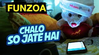 CHALO SO JATE HAI | Funny Goodnight Song for Friends In Hindi by Funzoa Funny Videos