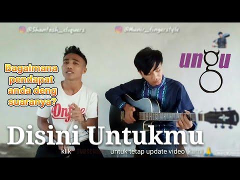 Banyak Org Bilang Mirip Suara PASHA | Disini Untukmu - UNGU (cover) By Munir Fingerstyle Ft. Shantos
