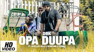 Opa Duupa ( ඕප දූප) | DBK Ft. Hustler Bhai x MinnyMe x Donny