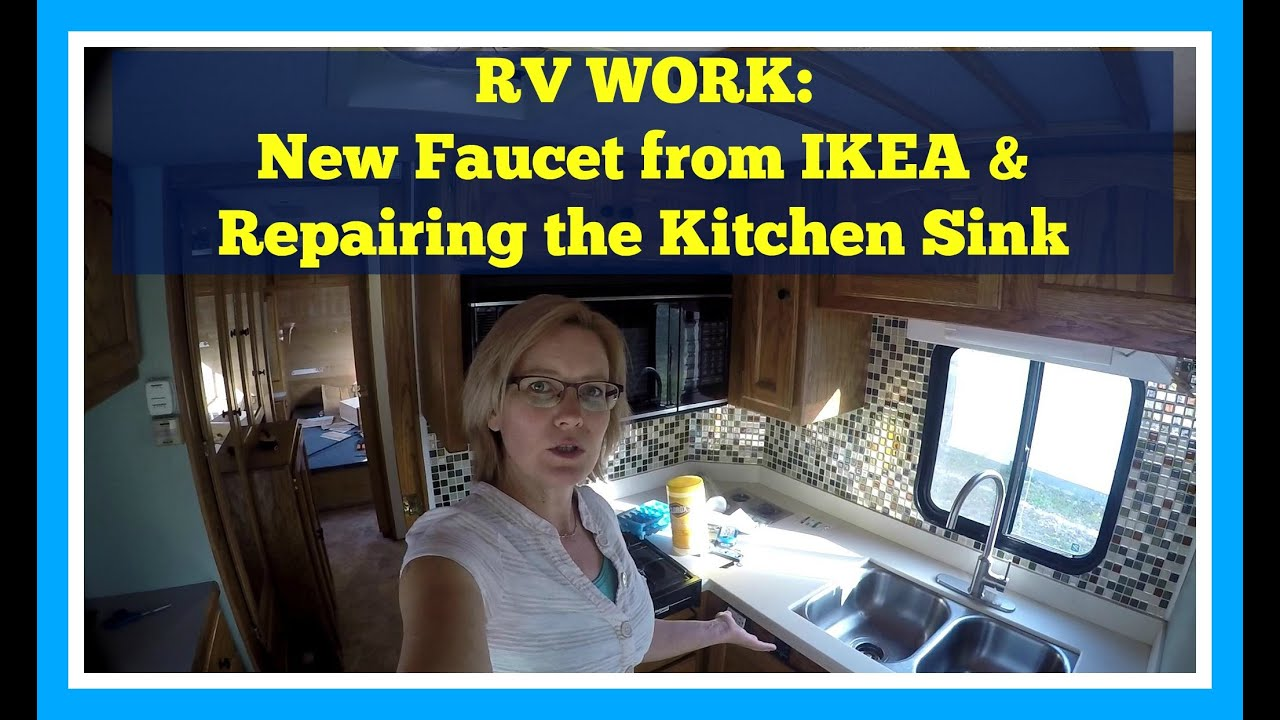 RV Remodel & Repairs New IKEA Faucet & Repairing the Kitchen Sink