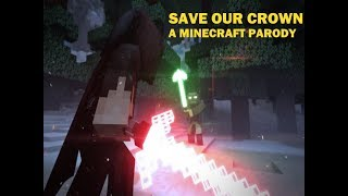 Minecraft Song SAVE OUR CROWN A Minecraft Parody Music Video