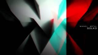 Mikkel Metal - Solko (Original Mix)