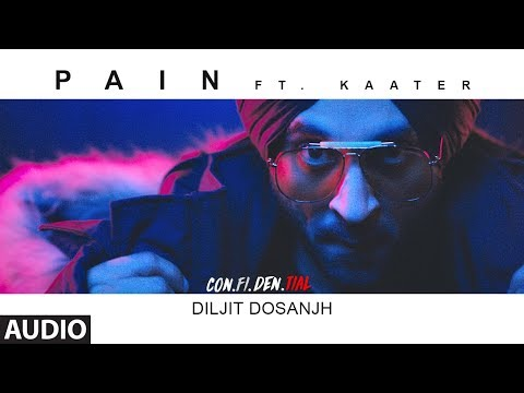 Pain Full Audio Song| CON.FI.DEN | Diljit Dosanjh | ft. Kaater | Latest Song 2018