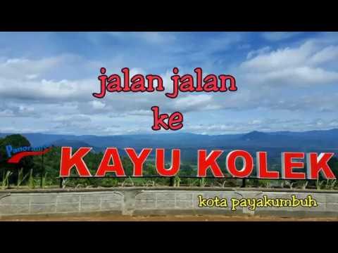 "Jalan ke ""KAYU KOLEK"" wisata baru di sumatra barat"