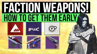 Destiny 2 | HOW TO GET FACTION WEAPONS EARLY! - Dead Orbit, New Monarchy & Future War Cult!