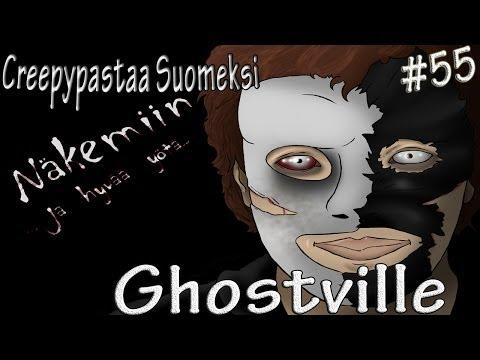Creepypastaa Suomeksi #55 Ghostville (Description!)