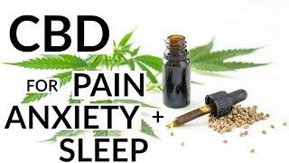 CBD Oil for Pain, Anxiety + Sleep